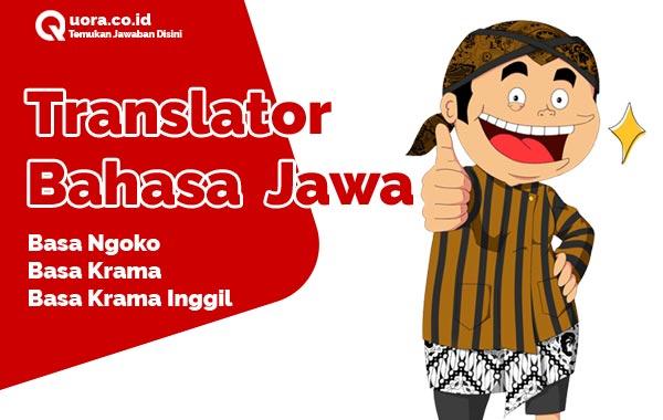 Translator Bahasa Jawa - Krama Alus, Ngoko, Inggil | Quora