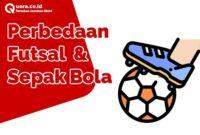 Perbedaan Futsal Dan Sepak Bola