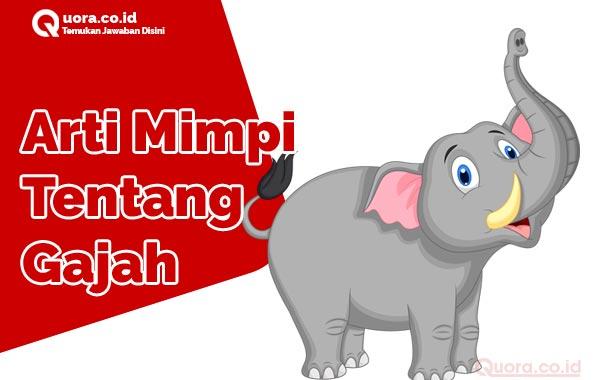 Arti Mimpi Tentang Gajah