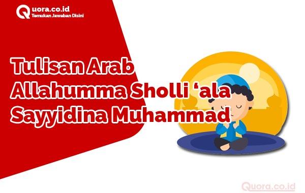 Allahumma Sholli 'ala Sayyidina Muhammad